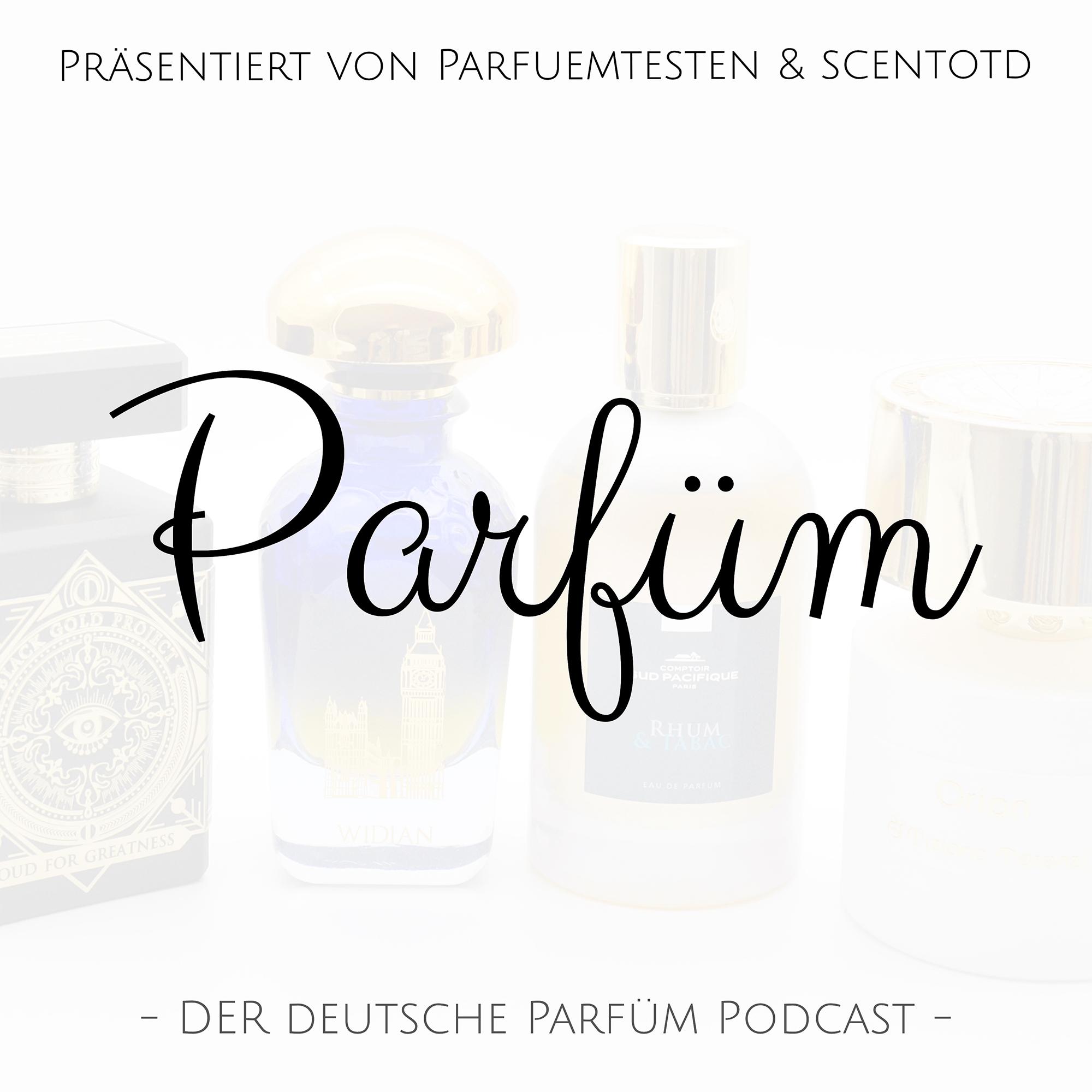 Parfüm - Der Podcast